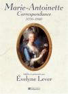 Correspondance De Marie-Antoinette (1770-1793) - Évelyne Lever