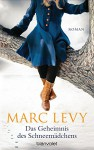 Das Geheimnis des Schneemädchens: Roman - Marc Levy, Bettina Runge, Eliane Hagedorn