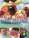Superfoods For Babies And Children - Michael van Straten, Barbara Griggs