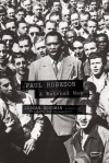 Paul Robeson: A Watched Man - Jordan Goodman