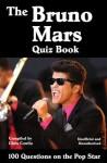The Bruno Mars Quiz Book - Chris Cowlin