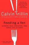 Feeding a Yen: Savoring Local Specialties, from Kansas City to Cuzco - Calvin Trillin