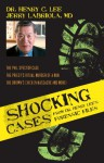 Shocking Cases from Dr. Henry Lee's Forensic Files - Henry C. Lee, Jerry Labriola