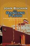 The Dancing Floor - John Buchan