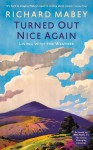 Turned Out Nice Again: Living With the Weather - Richard Mabey