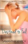 Destined to Fail - Samantha March