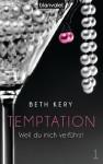 Temptation 1: Weil du mich verführst - Beth Kery