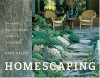 Homescaping: Designing Your Landscape to Match Your Home - Anne Halpin