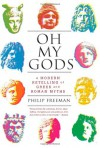 Oh My Gods: A Modern Retelling of Greek and Roman Myths - Philip Freeman