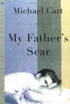 My Father's Scar: A Novel - Michael Cart