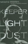 Keeper of Light and Dust (UK title: The Keeper: A Martial Arts Thriller) - Natasha Mostert