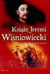 Książę Jeremi Wiśniowiecki - Romuald Romański