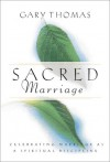 Sacred Marriage: What If God Designed Marriage to Make Us Holy More Than to Make Us Happy? (Large Print 16pt) - Gary L. Thomas