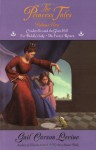 The Princess Tales, Volume II - Gail Carson Levine, Mark Elliott
