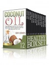 Healthy Box Set: Amazing Diets and Aromatherapy Recipes For Healthier Life (Carb Cycling, Essential Oils, Ketogenic Diet Plan) - Kim Jones, Tanya Hall, Emma Moore, Perry Wilson, Jenny Stone, Michael Foster, Sabrina Dunn, Julia Jackson, Ronald Collins, Michelle Allen