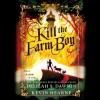 Kill the Farm Boy - Luke Daniels, Delilah Dawson, Kevin Hearne