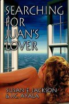 Searching for Juan's Lover - Susan E. Jackson, J.C. Ayala