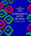 Experiment with Fiction - Donald H. Graves