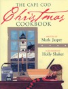 The Cape Cod Christmas Cookbook - Mark Jasper, Holly Shaker