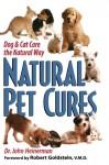 Natural Pet Cures: Dog & Cat Care the Natural Way - John Heinerman