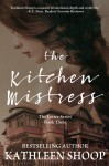 The Kitchen Mistress (The Letter Series) (Volume 3) - kathleen shoop