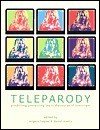 Teleparody: Predicting/Preventing the TV Discourse of Tomorrow - Angela Hague, David Lavery