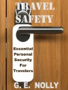 Travel Safety: Essential Personal Security For Travelers - G.E. Nolly