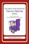 The Best Ever Book of Truck Driver Jokes - Mark Young