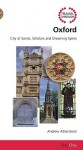 Travel Through Oxford: City of Saints, Scholars and Dreaming Spires - Andrew Atherstone