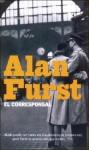 El Corresponsal/ the Foreign Correspondent - Alan Furst, Diego Friera, Maria Jose Diez