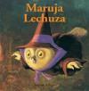 Maruja Lechuza (Bichitos curiosos series) (Spanish Edition) - Antoon Krings, David Caceres