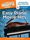 The Complete Idiot's Guide to Easy Piano Movie Hits: 25 Great Easy Piano Movie Hits, Book & CD - Dan Coates