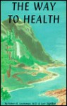 The Way to Health - Robert R. Leichtman, Carl Japikse