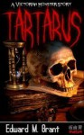 Tartarus: A Victorian Monster Story - Edward M. Grant