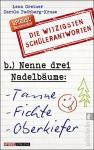 Nenne drei Nadelbäume: Tanne, Fichte, Oberkiefer: Die witzigsten Schülerantworten - Carola Padtberg-Kruse, Lena Greiner
