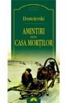 Amintiri din Casa Morţilor - Fyodor Dostoyevsky
