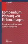 Kompendium Planung Von Elektroanlagen: Theorie, Vorschriften, Praxis, Softwareanwendung - İsmail Kaşıkçı