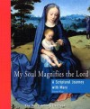 My Soul Magnifies the Lord: A Scriptural Journey with Mary - Jeanne Kun