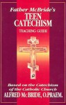 Father McBride's Teen Catechism: Teaching Guide - Alfred McBride