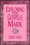 Exploring the Gospels: Mark - Jerry Vines