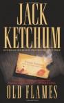 By Jack Ketchum Old Flames [Mass Market Paperback] - Jack Ketchum