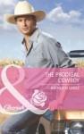 The Prodigal Cowboy (Mills & Boon Cherish) - Kathleen Eagle