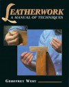 Leatherwork-Manual of Techniques - Geoffrey West