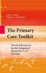 The Primary Care Toolkit: Practical Resources for the Integrated Behavioral Care Provider - Larry James, William O'Donohue