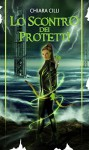 Lo scontro dei Protetti (La guerra degli Dei #4) - Chiara Cilli
