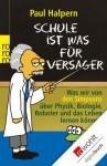 Schule ist was für Versager: Was wir von den Simpsons über Physik, Biologie, Roboter und das Leben lernen können (German Edition) - Paul Halpern, Falko Hennig