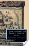 Power Struggles and Trade in the Gulf 1620-1820 - Sultan Muhammad Al-Qasimi