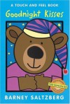 Goodnight Kisses (Touch and Feel Books (Red Wagon)) by Saltzberg, Barney (2006) Board book - Barney Saltzberg