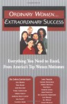 Ordinary Women... Extraordinary Success: Everything You Need to Excel, from America's Top Women Motivators - Cherie Carter-Scott, Jan Fraser