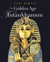 The Golden Age of Tutankhamun: Divine Might and Splendor in the New Kingdom - Zahi A. Hawass